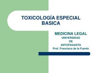 TOXICOLOGÍA ESPECIAL BASICA