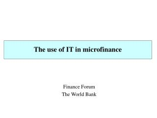 The use of IT in microfinance