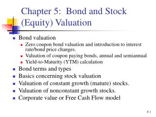 Chapter 5:  Bond and Stock (Equity) Valuation