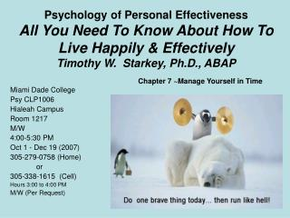 Psychology of Personal Effectiveness All You Need To Know About How To Live Happily & Effectively Timothy W.  Starkey, P