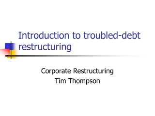 Introduction to troubled-debt restructuring