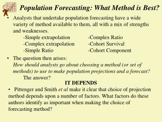 Population Forecasting: What Method is Best?