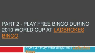 Play Free Bingo during 2010 World Cup at Ladbrokes Bingo