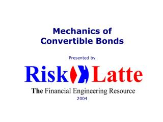 Mechanics of Convertible Bonds