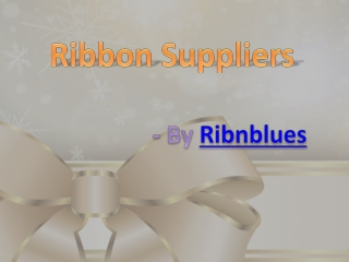 Basic knowledge about best ribbon suppliers