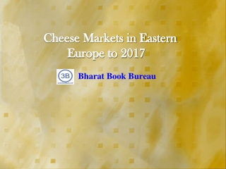 Cheese Markets in Eastern Europe to 2017