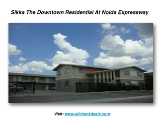 Sikka The Downtown Residential At Noida Expressway