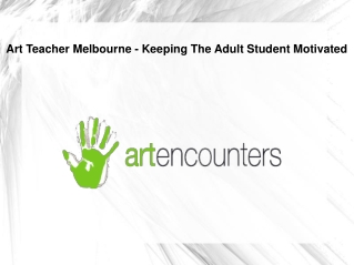 Art Teacher Melbourne - Keeping The Adult Student Motivated