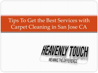 Professional Carpet Cleaning Methods and Tricks in San Jose