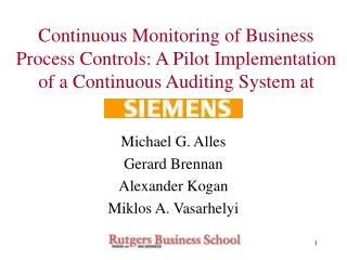 Continuous Monitoring of Business Process Controls: A Pilot Implementation of a Continuous Auditing System at