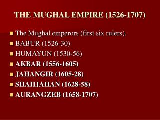 THE MUGHAL EMPIRE (1526-1707)