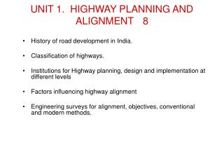 UNIT 1.  HIGHWAY PLANNING AND ALIGNMENT	8