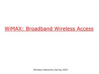 WiMAX: Broadband Wireless Access