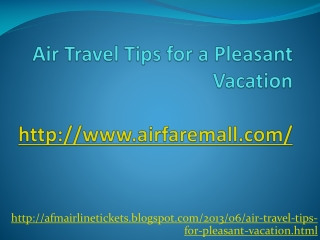 Air Travel Tips for a Pleasant Vacation - Airefaremall.com