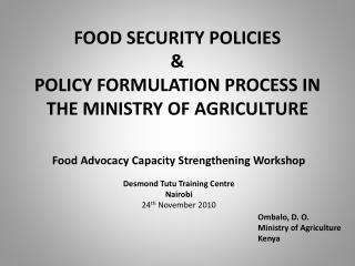 Food Security Policies &  Policy Formulation Process in the Ministry of Agriculture
