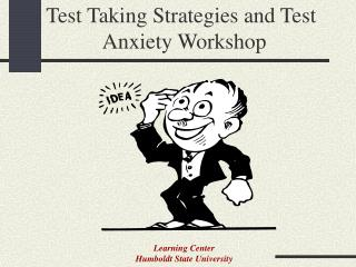 Test Taking Strategies and Test 		    Anxiety Workshop