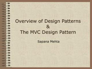 Overview of Design Patterns & The MVC Design Pattern