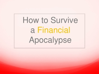How To Survive a Financial Apocalypse