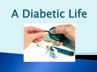 a diabetic life