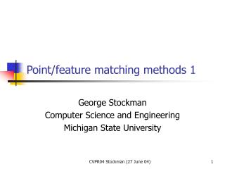 Point/feature matching methods 1
