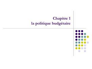 Chapitre 1 la politique budgétaire