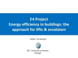 E4 Project  Energy efficiency in buildings :  the approach  for  lifts  &  escalators