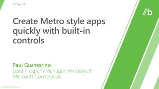 APP-211T: Create Metro style apps quickly with built-in controls