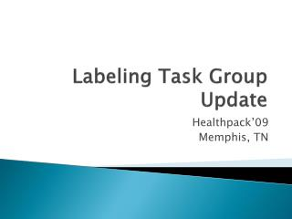 Labeling Task Group Update