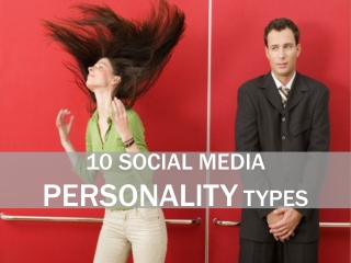 10 Social Media Personality Types - Which one are you