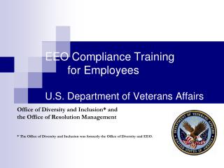 EEO Compliance Training 	for Employees U.S. Department of Veterans Affairs