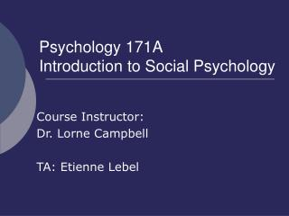 Psychology 171A Introduction to Social Psychology