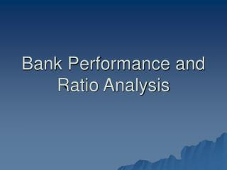 Bank Performance and Ratio Analysis