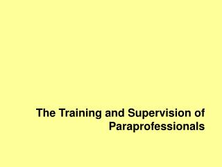The Training and Supervision of Paraprofessionals