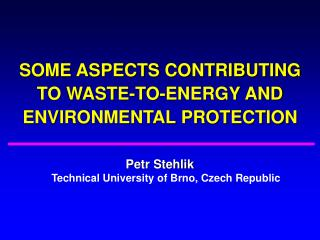 SOME ASPECTS CONTRIBUTING TO WASTE-TO-ENERGY AND ENVIRONMENTAL PROTECTION
