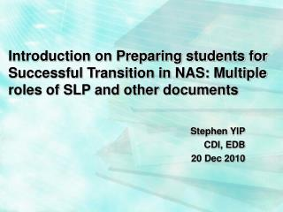 Introduction on Preparing students for Successful Transition in NAS: Multiple roles of SLP and other documents