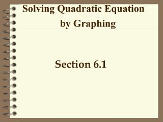 Solving Quadratic Equation  by Graphing