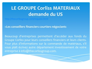 LE GROUPE Corliss MATERIAUX demande du US
