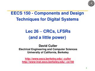 EECS 150 - Components and Design Techniques for Digital Systems  Lec 26  –  CRCs, LFSRs (and a little power)