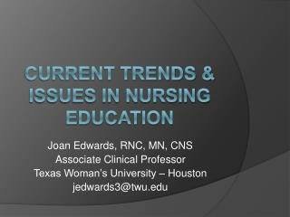 CURRENT TRENDS & ISSUES IN NURSING EDUCATION