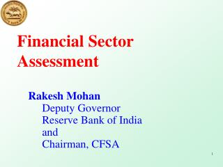 Rakesh Mohan  Deputy Governor 	Reserve Bank of India 	and  	Chairman, CFSA