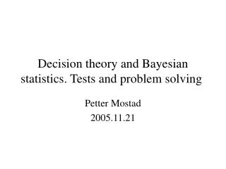 Decision theory and Bayesian statistics. Tests and problem solving