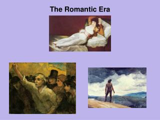 The Romantic Era