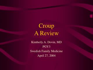 Croup A Review