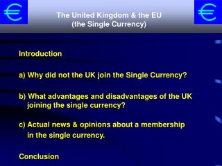 The United Kingdom & the EU  (the Single Currency)