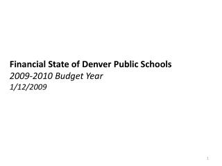 Financial State of Denver Public Schools 2009-2010 Budget Year ...