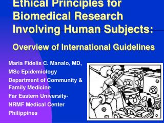 Ethical Principles for Biomedical Research Involving Human Subjects: Overview of International Guidelines