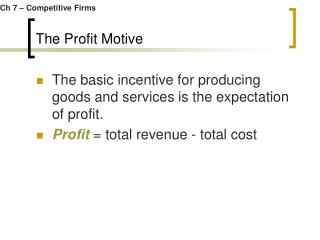 The Profit Motive