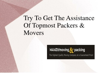 Try To Get The Assistance Of Topmost Packers And Movers