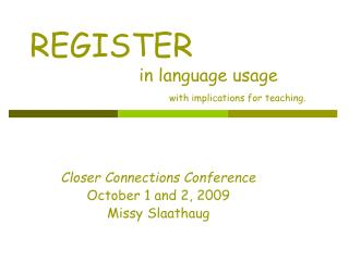 REGISTER                      in language usage with implications for teaching.