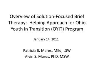 Overview of Solution-Focused  Brief  Therapy:  Helping Approach for Ohio Youth in Transition (OYIT) Program